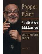 A rejtőzködő lélek keresése-Pszichológiai írások - Popper Péter