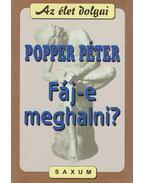 Fáj-e meghalni? - Popper Péter
