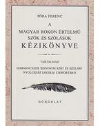 A magyar rokon értelmű szók és szólások kézikönyve - Póra Ferenc