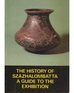The History of Százhalombatta - Poroszlai Ildikó (szerk.), Holport Ágnes, Soproni Sándor