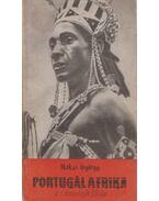 Portugál Afrika- a rabszolgák földje - Makai György