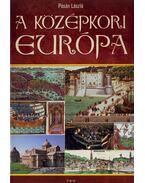 A középkori Európa - Pósán László