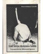 Fődi István titokzatos halála - Posztobányi László