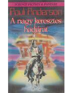 A nagy keresztes hadjárat - Poul Anderson