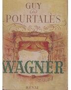Wagner - Pourtalés, Guy de