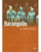 Barangolás ősi kultúrák világában - Pozdora Zsuzsa (szerk.)