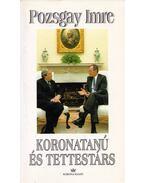 Koronatanú és tettestárs (dedikált) - Pozsgay Imre