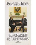 Koronatanú és tettestárs - Pozsgay Imre