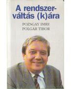 A rendszerváltás (k)ára - Pozsgay Imre, Polgár Tibor