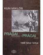 Prágai tavasz - prágai ősz (dedikált) - Kun Miklós