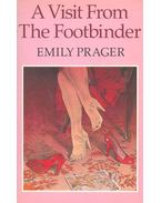 A Visit from the Footbinder - PRAGER, EMILY