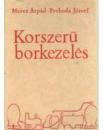 Korszerű borkezelés - Prehoda József, Mercz Árpád