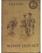 Manon Lescaut és Des Grieux lovag története - Prévost, Antoine-Francois