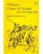 William, Count of Orange – Four Old French Epics - PRICE, GLANVILLE (editor)