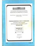 Programozás C és C++ nyelven (példatár) - Benkő László, Meskó László, Tóth Bertalan, Schuler László