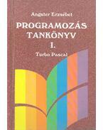 Programozás tankönyv I. - Turbo Pascal - Angster Erzsébet
