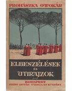 Elbeszélések és útirajzok - Prohászka Ottokár