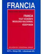 Francia teszt kézikönyv megoldási kulcsokkal - Prohászka Viktória, Zdenkó Ildikó, Vizsnyicai Zita