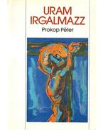 Uram irgalmazz - Prokop Péter