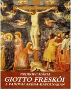 Giotto freskói a padovai Aréna-kápolnában - Prokopp Mária