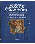 Árpád-házi Szent Erzsébet - Prokopp Mária, Golarits István