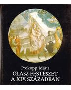 Olasz festészet a XIV. században - Prokopp Mária