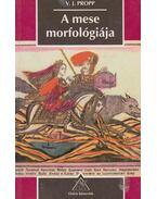 A mese morfológiája - Propp, Vlagyimir Jakovlevics