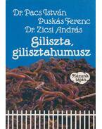 Giliszta, gilisztahumusz - Puskás Ferenc, Dr. Pacs István, Zicsi András