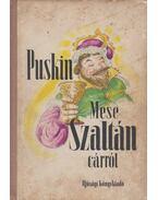 Mese Szaltán cárról - Puskin, Alekszandr Szergejevics