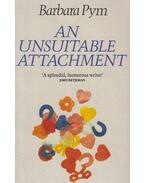 An Unsuitable Attachment - Pym,Barbara