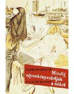 Mindig agyonkényeztetjük a nőket - Queneau, Raymond