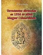 Természetes ábrázolás az 1526. év előtti magyar czimerekben - R. Kiss István