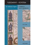 A Királyi Magyarország (dedikált) - R. Várkonyi Ágnes