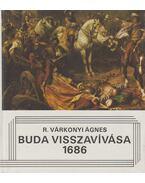 Buda visszavívása 1686 - R. Várkonyi Ágnes