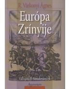 Európa Zrínyije (dedikált) - R. Várkonyi Ágnes