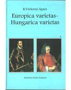 Europica varietas - Hungarica varietas (dedikált) - R. Várkonyi Ágnes