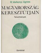 Magyarország keresztútjain (dedikált) - R. Várkonyi Ágnes