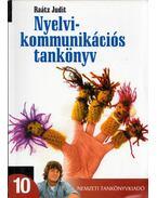 Nyelvi kommunikációs tankönyv 10. - Raátz Judit
