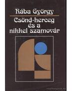 Csönd-herceg és a nikkel szamovár - Rába György