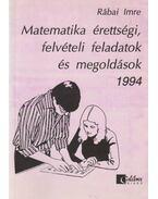Matematika érettségi, felvételi feladatok és megoldások 1994 - Rábai Imre