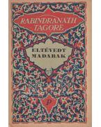 Eltévedt madarak - Rabindranáth Tagore