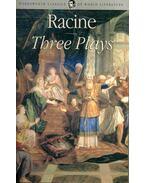 Three Plays - Andromache - Phaedra - Athaliah - Racine, Jean