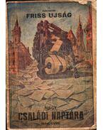 A szegedi Friss Ujság Nagy Családi naptára 1934. évre - Rácz Antal