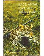 Kwa heri Tanzánia! - Rácz Antal