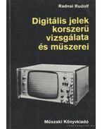 Digitális jelek korszerű vizsgálata és műszerei - Radnai Rudolf