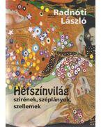 Hétszínvilág - Radnóti László