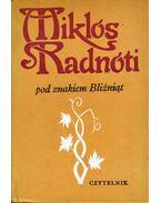 Pod znakiem Blizniat - Radnóti Miklós