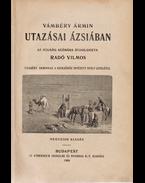 Vámbéry Ármin utazásai Ázsiában - Radó Vilmos, Vámbéry Ármin