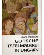 Gotische Tafelmalerei in Ungarn - Radocsay Dénes