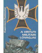 A Virtuti Militari lovagjai - Radowicz, Kazimierz